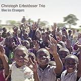 Vive Les E'trangers by Cristoph Erbstosser Trio (2004-05-01)