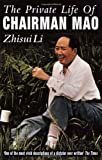 Image of The Private Life of Chairman Mao: The Memoirs of Mao's Personal Physician