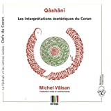 'Abd ar-Razzâq al-Qâshânî Les interprétations ésotériques du Coran : Les Clefs : La Fâtihah et les lettres isolées