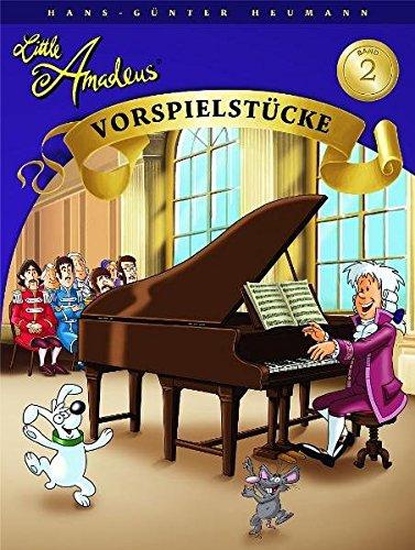 Little Amadeus Vorspielstücke Band 2: Lehrmaterial für Klavier Taschenbuch – 10. März 2011 Hans-Günter Heumann Bosworth 3865434436 Instrumentenunterricht