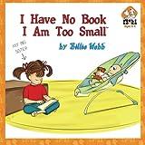 I Have No Book, I Am Too Small, Billie Webb, 1492219878
