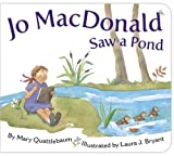 By Mary Quattlebaum Jo Macdonald Saw a Pond (Brdbk) [Board book]