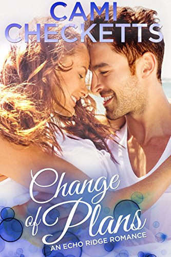 Change of Plans (An Echo Ridge Romance) cover