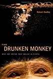 The Drunken Monkey, Theodore Robert Dudley, 0520275691