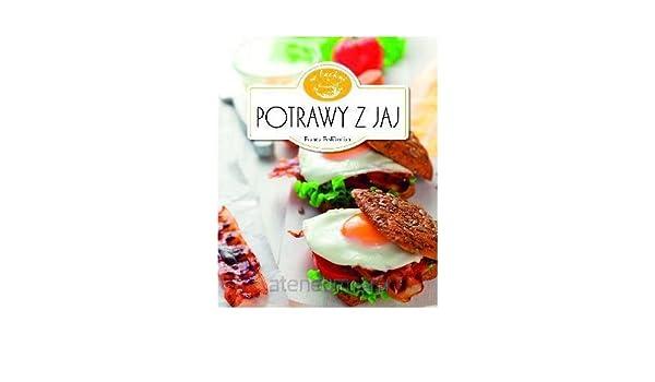 Potrawy Z Jaj W Kuchni Polish 9788378447863 Amazoncom