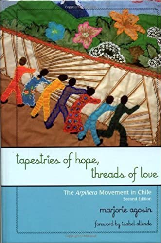 Book Tapestries of Hope, Threads of Love: The Arpillera Movement in Chile by Marjorie Agos? (2007-10-10)