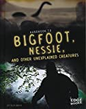 Handbook to Bigfoot, Nessie, and Other Unexplained Creatures (Paranormal Handbooks)
