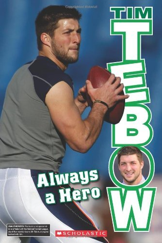 Tim Tebow: Always a Hero by Tim Polzer (2012-09-01)