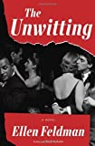 The Unwitting, Ellen Feldman, 0812993446