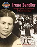 Irena Sendler: Bringing Life to Children of the Holocaust (Crabtree Groundbreaker Biographies)