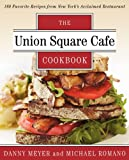 Union Square Cafe Cookbook, Danny Meyer and Michael Romano, 0062232398