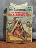 img - for Adventures of Huckleberry Finn (Great Illustrated Classics/B224-14) book / textbook / text book