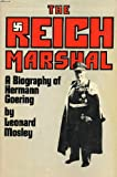 Reich Marshal, Leonard Mosley, 0385049617