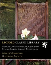 Women's Canadian Historical Society of Ottawa, Canada. Annual Report 194-15