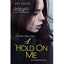 A Hold on Me (Dark Heart)