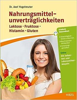nahrungsmittelunvertraglichkeiten lactose fructose histamin gluten