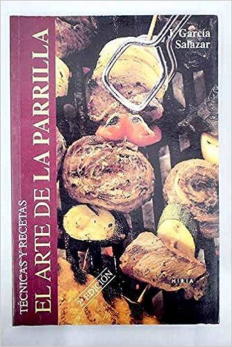 El arte de la parrilla: J. García Salazar: 9788495421500 ...