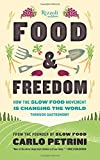 Image of Food & Freedom: How the Slow Food Movement Is Changing the World Through Gastronomy