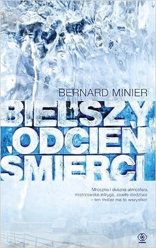 Amazon Fr Bielszy Odcien Smierci Bernard Minier Livres