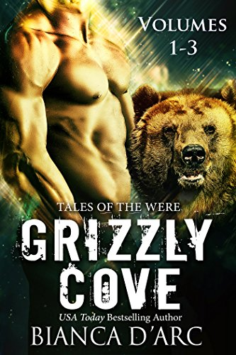 Grizzly Cove Anthology Vol. 1-3 by [D'Arc, Bianca]