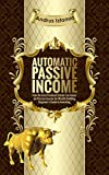 #3: Automatic Passive Income: How the Best Dividend Stocks Can Generate Passive Income for Wealth Building. Beginner's Guide to Investing