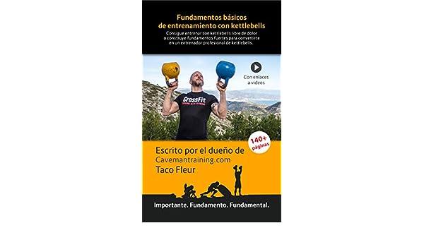 ... Un excelente libro para el que quiera integrar kettlebells en su entrenamiento (Pesas rusas nº 1) (Spanish Edition) eBook: Taco Fleur: Kindle Store
