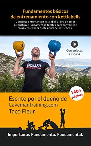 Fundamentos básicos de entrenamiento con kettlebells: Un excelente libro para el que quiera integrar kettlebells