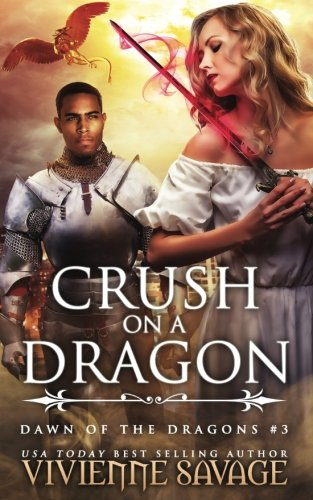Crush on a Dragon (Dawn of the Dragons) (Volume 3)