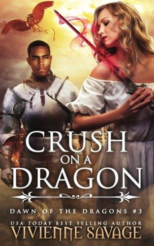 Crush on a Dragon (Dawn of the Dragons) (Volume 3)