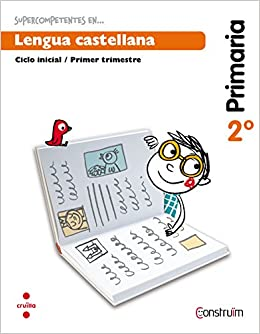 Supercompetents en... Lengua castellana. 2 Primaria, 1 Trimestre. Construïm. Cuaderno (Spanish) Stationery – May 1, 2015