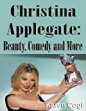 Christina AppleGate:Beauty, Comedy And More