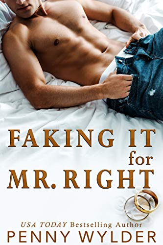 Faking It For Mr Right by Penny Wylder