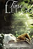 Time to Let Go, Amanda Bennett, 1482083957