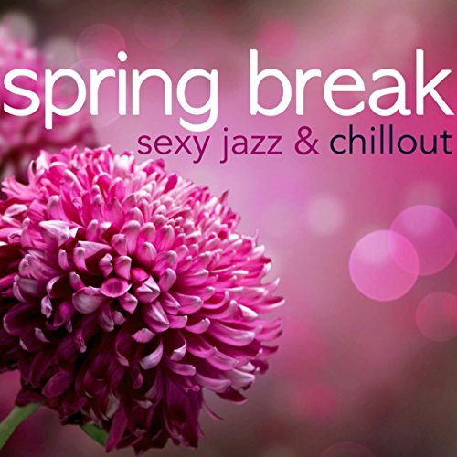 Funky Time (Sex Playlist) - Spring Playlist Songs For Break