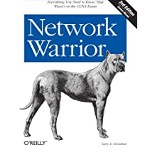 Network Warrior: Everything You Need to Know That Wasn't on the CCNA Exam