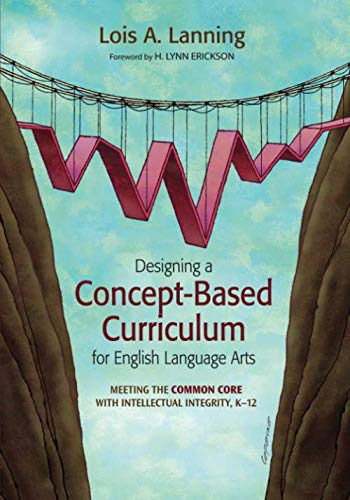 Designing a Concept-Based Curriculum for English Language Arts: Meeting the Common Core With Intellectual Integrity, K-1