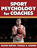 Sport Psychology for Coaches, Damon Burton, Thomas Raedeke, 0736039864