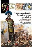 Campañas de Marco Agripa (43-18 a.C.), La. De la guerra civil a las guerras cánt (Guerreros y Batallas)