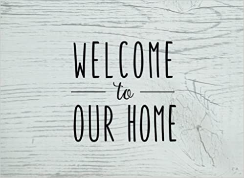 Welcome to Our Home: An AirBNB Guest Book (Guestbook for Vacation