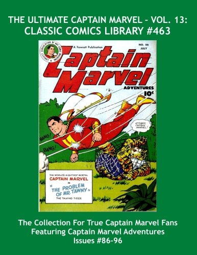 Download The Ultimate Captain Marvel Vol. 13:  Classic Comics Library #463: The Massive Collection For True Captain Marvel Fans - Giant 475 Page Volume ... Marvel Adventure Comics Issues #86 - 96 pdf