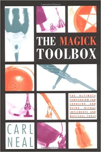 Top Ebook kostenloser Download The Magick Toolbox: The Ultimate Compendium for Choosing and Using Ritual Implements and Magickal Tools ePub by Carl F. Neal 1578633249