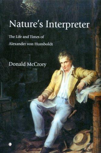 Nature's Interpreter: The Life and Times of Alexander von Humboldt