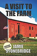 A Visit To The Farm: Large Print Fiction for Seniors with Dementia, Alzheimer's, a Stroke or people who enjoy simplified stories (Senior Fiction) Paperback