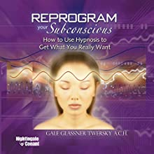 Reprogram Your Subconscious Computer: How to Use Hypnosis to Get What You Really Want Discours Auteur(s) : Gale Glassner Twersky Narrateur(s) : Gale Twersky