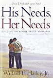 img - for His Needs, Her Needs: Building an Affair-Proof Marriage book / textbook / text book