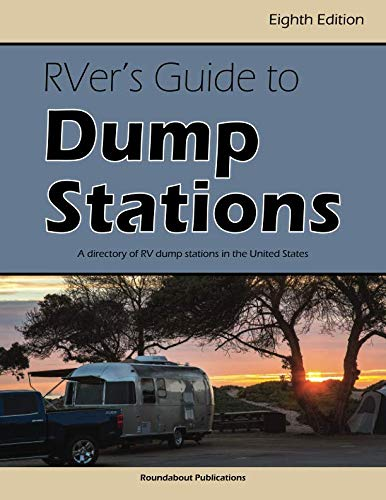 (RVer's Guide to Dump Stations: A Directory of RV Dump Stations in the United States)