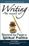 Writing_The Sacred Art: Beyond the Page to Spiritual Practice (The Art of Spiritual Living)
