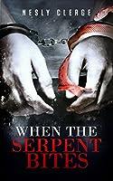 When The Serpent Bites