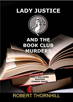 Lady Justice and the Book Club Murders by [Thornhill, Robert]
