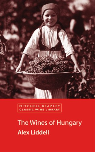 The Wines of Hungary (Classic Wine Library) by Mitch